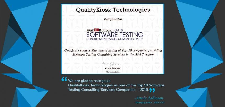 "QualityKiosk wins ""APAC CIO Outlook Top 10 Software Testing Consultancy/ Services Company"" Award for 2019"