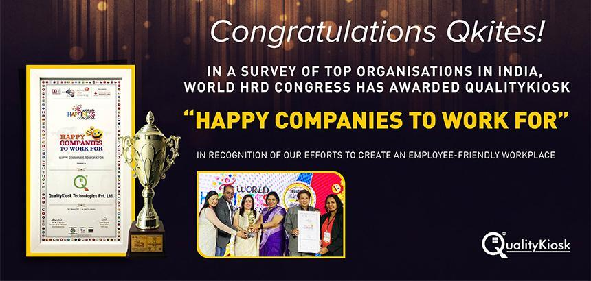 "QUALITYKIOSK AWARDED ""HAPPY COMPANIES TO WORK FOR"" BY WORLD HRD CONGRESS"