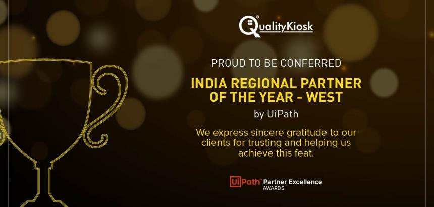 "QualityKiosk was awarded ""India Regional Partner of the Year - West"" Award by UiPath"